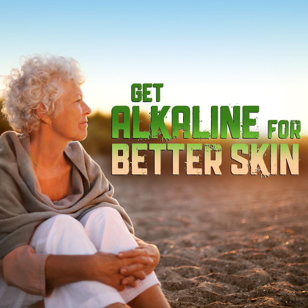Get Alkaline for Better Skin, Joints, Heart, Bones and overall health.
